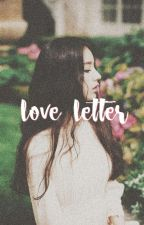 LOVE LETTER ; [apply fic] by taenebrific