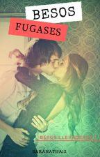 BESOS FUGASES by Saranatha12