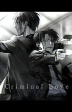 Criminal love - The beginning by Anuki_07
