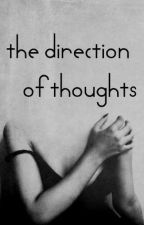 the direction of thoughts by RebelliousFeather