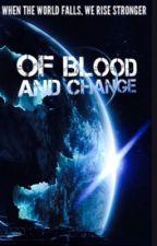 Of Blood And Change by kipekipe
