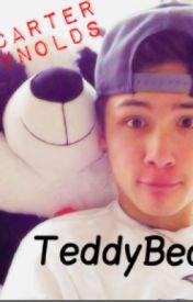 TeddyBear (A Carter Reynolds FanFiction) by pandaOcandyOkit