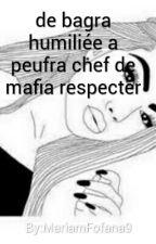de bagra Humilier à peufra chef de Mafia Respecter by MariamFofana9