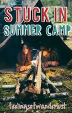 Stuck In Summer Camp by feelingsofwanderlust