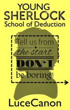 Young Sherlock | School of Deduction (Book One) by lucytaylor9