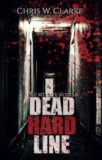 Dead Hard-Line (Zombie Novel)  by Chrisclarke22