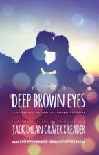 [UNDER EDITING] deep brown eyes - jack d grazer x reader by booklover2435