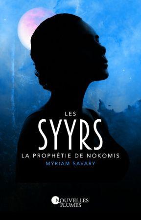 La trilogie des Syyrs - T1 : la prophétie de Nokomis by LivreaSavourer