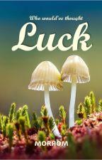 Luck by morbid_romance