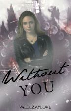 ✓Without You || The Maze Runner by ValdezMyLove