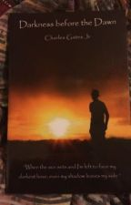 Darkness Before the Dawn: A Poetic Journey; Chapter 2 by Charles_Gates_Jr