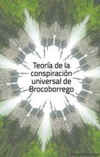 Teoría de la conspiración universal de Brocoborrego by BrocoBorrego