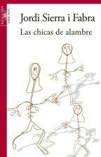 LAS CHICAS DE ALAMBRE  (Jordi Sierra i Fabra) |fotos| by xxaracexx