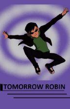 Tomorrow Robin by Brightanarchy