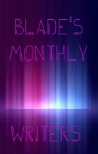 Blade's Monthly Writers by LillianBlade