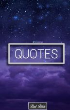 Quotes!!! by itsnaaanyx