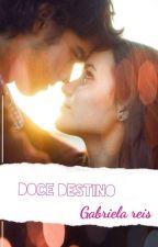 Doce destino  by GabrielaReis171