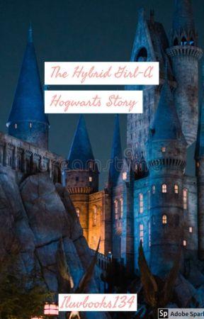 The Hybrid Girl-A Hogwarts Story by ManyFandomFangirl2