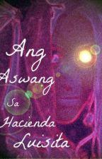Ang Aswang sa Hacienda Luisita by Jbiantan99