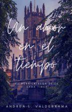 Un amor en el Tiempo [Completa] by andreav2018