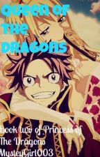 Queen of The Dragons (Book 2 of Princess of The Dragons(nalu fanfic.) by MysteryGirl003