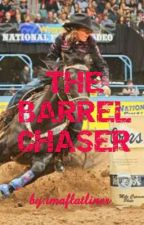 The Barrel Chaser  by imaflatliner