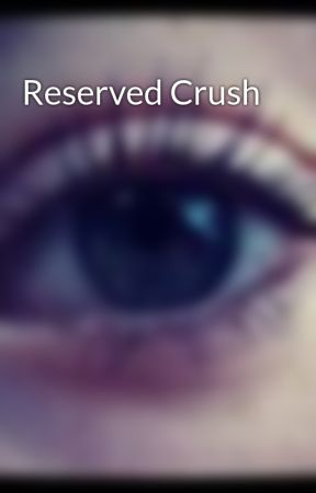 Reserved Crush by xLillyMaex
