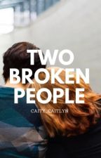 Two Broken People || Alexis Grey and Dallas Winston by caity_caitlyn