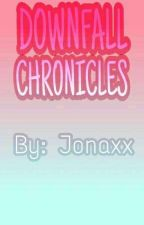Downfall Chronicles By Jonaxx by MisisNiTuan