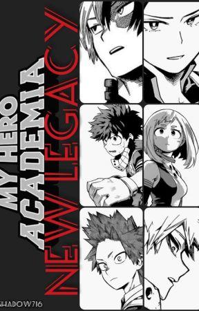 New Legacy!! (My Hero Academia × Male!OC II) by Shadow716