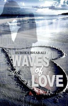 Waves of Love (Earlier - Twisted Fate) by EurekaEureka