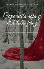 Caperucita roja y El lobo feroz by OjosNegrosW