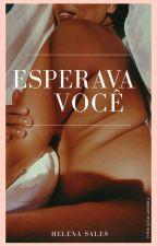 Esperava Você  by HelenaSales