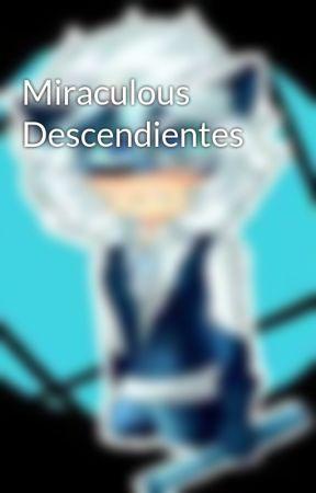 Miraculous Descendientes by Kith_Ac