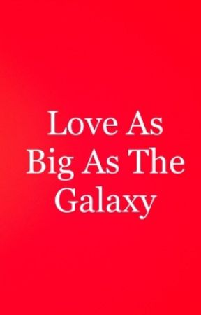 Love As Big As The Galaxy Boya Discontinued Holy Cow Wattpad