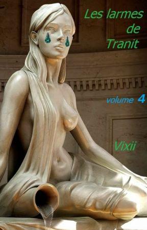 Les larmes de Tranit - 4 by vixii_ecrivaillon