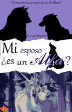 Mi esposo es ¿Un Alfa? //Atem xYugi// by LuceroSuarez7