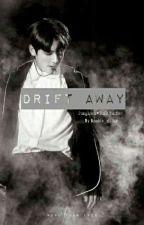 Drift Away by Kookie_glitter