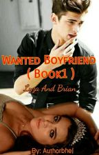 Wanted Boyfriend (book1) COMPLETED by Authorbhel