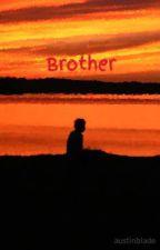 Brother by austinblade