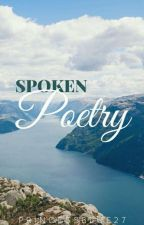 Spoken Poetry by PrincessBlue27