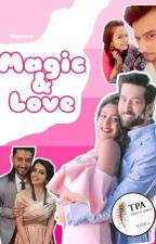 MAGIC & LOVE - ONGOING by Me_Riana