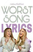 Worst Song Lyrics by LatinaNextDoor