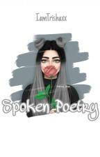 ♡Spoken Poetry♡ by IamTrishaxx