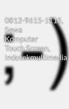 0812-9615-1115, Sewa Komputer Touch Screen, Indotekmultimedia.com by SewaTouchscreen9