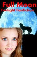 Full Moon ~ Twilight FF~ ON HOLD!~ by _JoKerNa