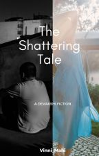 The Shattering Tale (Dark) by Ms_Rainbow_
