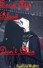 Snow And Blood Don't Mix... (Naruto Fan Fiction) by DarkWolf991