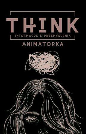 T H I N K by _Animatorka_