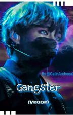 Gangster (Vkook)♡ by CalinAndreea2